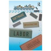 Software, Infrastructure, Labor - Ned Rossiter