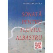 Sonata pentru fluviul albastru - George Blendea