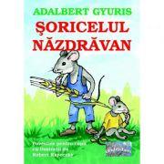 Soricelul nazdravan - Adalbert Gyuris