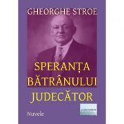 Speranta batranului judecator - Gheorghe Stroe