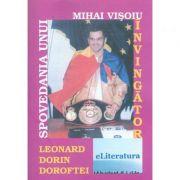Spovedania unui invingator: Leonard Dorin Doroftei - Mihai Visoiu