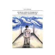 Studii si aspecte teoretice in universul penitenciar - Lucian Rotariu