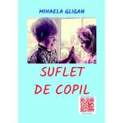 Suflet de copil - Mihaela Gligan