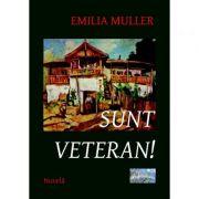 Sunt veteran! - Emilia Muller