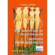 The Mountain of Nightingales. Muntele privighetorilor - Clelia Ifrim