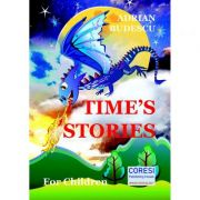 Time's Stories. For Children - Adrian Budescu