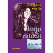Timp ratacit - Mariana Vartic