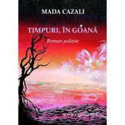Timpuri, in goana - Mada Cazali
