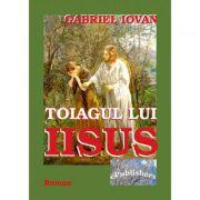 Toiagul lui Iisus - Gabriel Iovan