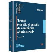 Tratat teoretic si practic de contencios administrativ. Volumul 2 - Oliviu Puie