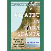 Un ateu in Tara Sfanta. Reportaje de calatorie in Israel - Paul Louis Lampert