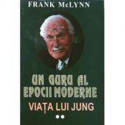 Un guru al epocii moderne. Viata lui Jung, volumul 2 - Frank McLynn