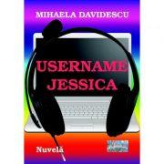 Username Jessica - Mihaela Davidescu