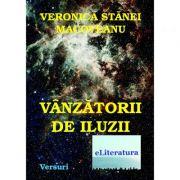 Vanzatorii de iluzii - Veronica Stanei Macoveanu