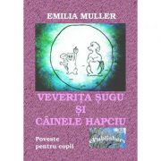 Veverita Sugu si cainele Hapciu - Emilia Muller