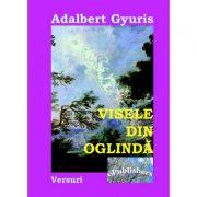 Visele din oglinda - Adalbert Gyuris