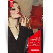 Zilele si noptile unui student intarziat - Gib I. Mihaescu