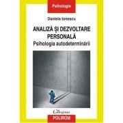 Analiza si dezvoltare personala. Psihologia autodeterminarii - Daniela Ionescu