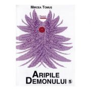 Aripile demonului Vol. 5 - Mircea Tomus