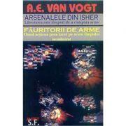Arsenalele din Isher. Fauritorii de arme – A. E. Van Vogt