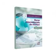 Burse internationale de marfuri. Editia a IV-a - Ionescu Roxana