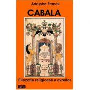 Cabala. Filozofia religioasa a evreilor – Adolphe Franck
