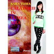 Calatorie in lumea mea - Sara Toma