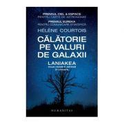 Calatorie pe valuri de galaxii. Laniakea, noua noastra adresa in Univers - Helene Courtois