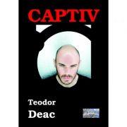 Captiv - Teodor Deac