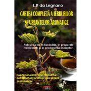 Cartea completa a ierburilor si a plantelor aromatice – L. P. da Legnano