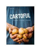 Cartoful. Plantare, recoltare, savurare - Heidi Lorey