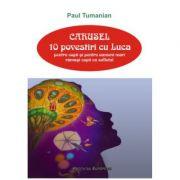 Carusel. 10 povestiri cu Luca - Paul Tumanian