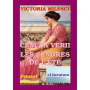 Cenusa verii. Editie bilingva romana-franceza - Victoria Milescu