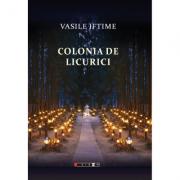 Colonia de licurici - Vasile Iftime