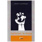 Confesiuni in dialog - Valentin Lucian Muresanu