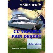 Cu vaporul prin desert - Marin Ifrim