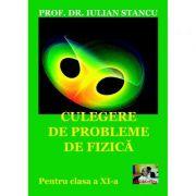 Culegere de probleme de fizica pentru clasa a XI-a - Iulian Stancu