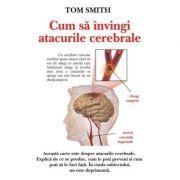 Cum sa invingi atacurile cerebrale – Tom Smith
