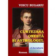 Curtezana onesta si astrologul - Voicu Bugariu