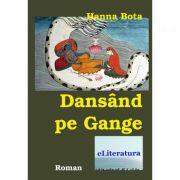 Dansand pe Gange - Hanna Bota