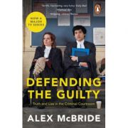 Defending the Guilty - Alex McBride