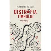 Distrofia timpului - Dumitru Nicodim-Romar