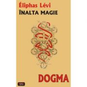 Dogma, inalta magie – Eliphas Levi