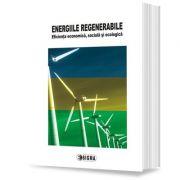 Energiile regenerabile. Eficienta economica, sociala si ecologica - E. M. Dobrescu