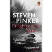 Enlightenment Now. The Case for Reason, Science, Humanism, and Progress - Steven Pinker