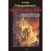 Eseu despre liberul arbitru – Arthur Schopenhauer