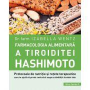 Farmacologia alimentara a tiroiditei Hashimoto - Izabella Wentz