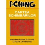 I: Ching. Cartea schimbarilor
