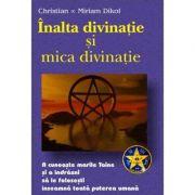 Inalta si mica divinatie – Christian & Miriam Dikol