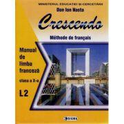 Limba franceza (L2). Crescendo. Manual cls. a X-a - Dan Ion Nasta